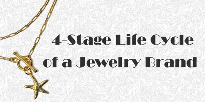 The 4-Stage Life Cycle of a Jewelry Brand