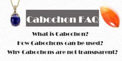 Cabochon FAQs
