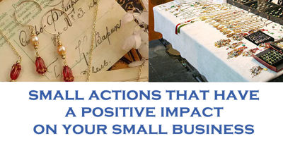 Small Actions That Have a Positive Impact on Your Small Business